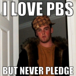 I LOVE PBS BUT NEVER PLEDGE